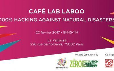 Rendez-vous le 22 février pour un Café Lab Laboo 100% Hacking Against Natural Disasters