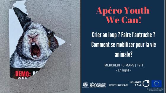 Apéro Youth We Can! Crier au loup ? Faire l'autruche ? Comment se mobiliser pour la vie animale ?